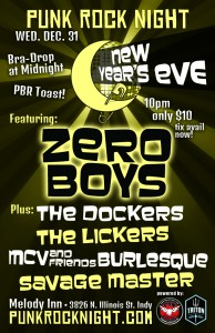 PRN New Years Eve Spectacular!: Zero Boys, Dockers, Lickers, MCV Burlesque, Savage Master @ The Melody Inn | Indianapolis | Indiana | United States