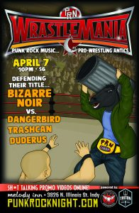 Wrastlemania IV: Bizarre Noir, Dangerbird, Duderus, Trashcan @ The Melody Inn | Indianapolis | Indiana | United States